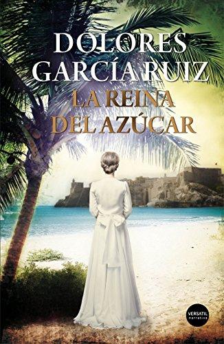 La reina del azúcar por Dolores García Ruiz