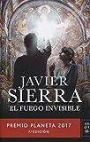 El fuego invisible: Premio Planeta 2017 (Autores Españoles e Iberoamericanos)