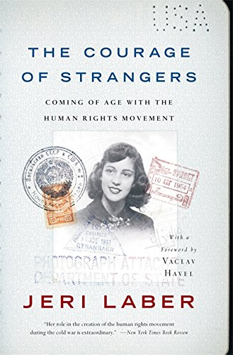 The Courage of Strangers: Coming of Age With the Human Rights Movement por Jeri Laber