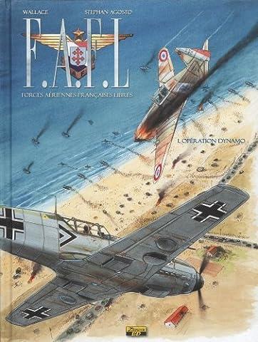 F.A.F.L, Tome 1 : Opération Dynamo
