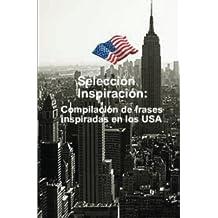 Selección Inspiración: compilación de frases inspiradas en los USA: Volume 1
