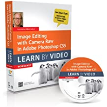 Image Editing with Camera Raw in Adobe Photoshop CS5 (Learn by Video)