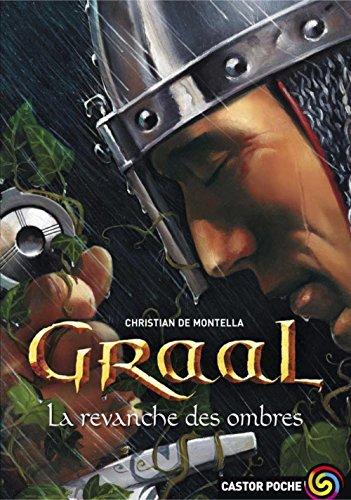 Graal (Tome 4) - La revanche des ombres par Christian de Montella