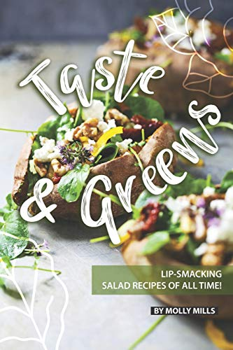 Taste and Greens: Lip-smacking Salad Recipes of all Time!