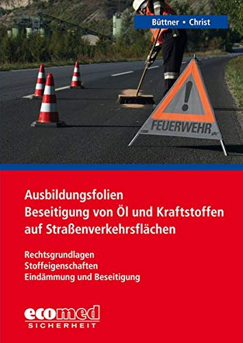 Ausbildungsfolien Beseitigung von Öl und Kraftstoffen auf Straßenverkehrsflächen, 1 CD-ROMVerkehrsabsicherung - Beseitigung - Freigabe - Reinigung und Entsorgung