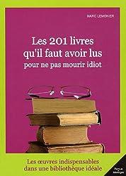 Les 201 livres qu'il faut avoir lu pour ne pas mourir idiot
