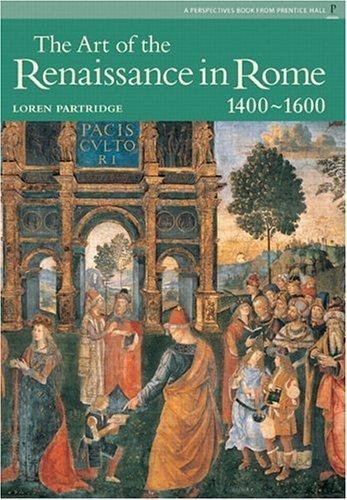 Art of Renaissance Rome, The (Reissue), Perspectives Series by Loren Partridge (2005-03-20)