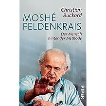 Moshé Feldenkrais: Der Mensch hinter der Methode