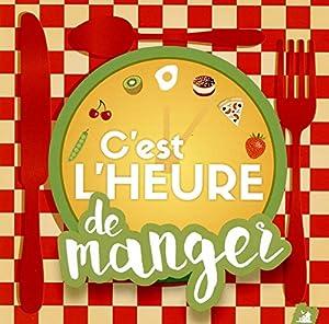 """Afficher """"C'est l'heure de manger"""""""