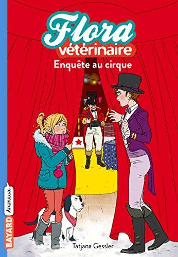 Enquête au cirque (Flora vétérinaire t. 4) par Tatiana Gessler