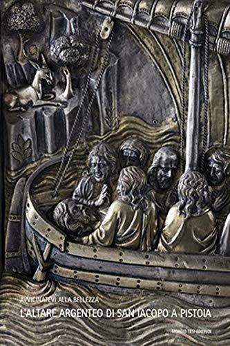 L'altare argenteo di san Iacopo a Pistoia. Ediz. italiana, inglese e spagnola (Avvicinatevi alla bellezza) por Lucia Gai