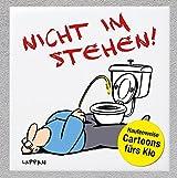 Nicht im Stehen!: Haufenweise Cartoons fürs Klo