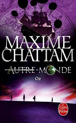 Oz (Autre-Monde, Tome 5) par Maxime Chattam