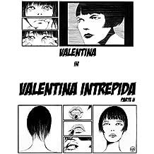 Valentina Intrepida: Parte seconda