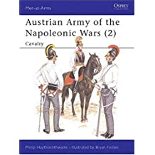 [( Austrian Army of the Napoleonic Wars: Cavalry No. 2 )] [by: Philip J. Haythornthwaite] [Nov-1986]