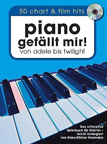 Piano gefällt mir! 50 Chart und Film Hits von Adele bis Twilight. Mit CD