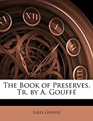 The Book of Preserves, Tr. by A. Gouff