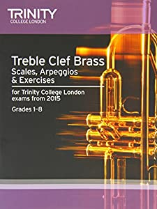 Brass Scales & Exercises: Treble Clef from 2015: Grades 1 - 8 (Brass Exam Repertoire)