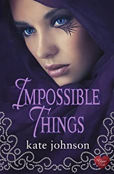 Impossible Things (Choc Lit) by [Johnson, Kate]
