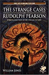 The Strange Cases of Rudolph Pearson: Horriplicating Tales of the Cthulhu Mythos (Call of Cthulhu)