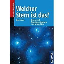 Welcher Stern ist das?: Sterne und Planeten entdecken und beobachten