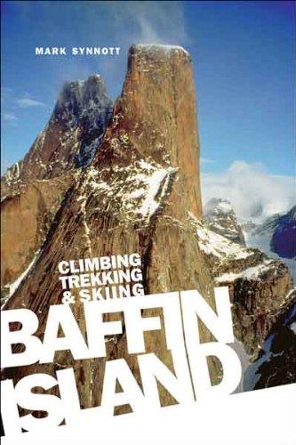 Baffin Island: Climbing Trekking and Skiing (English Edition) - Voyage Kindle Kanada