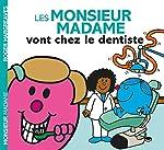 Monsieur Madame - Les Monsieur Madame vont chez le dentiste de Adam Hargreaves