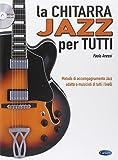 La chitarra Jazz per tutti. Con DVD