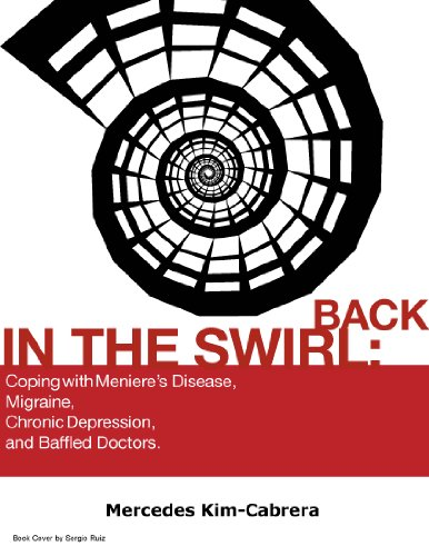 Back In The Swirl: Coping With Meniere's Disease, Migraine, Chronic Depression, and Baffled Doctors. (English Edition) Depression Swirl