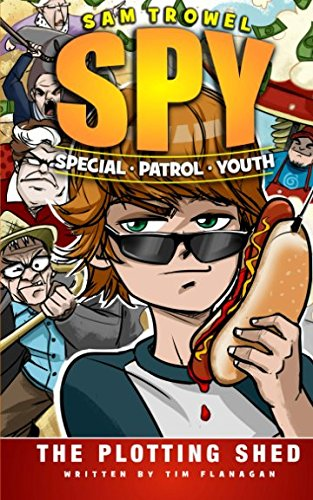 The Plotting Shed: Volume 1 (Sam Trowel: Special Patrol Youth)
