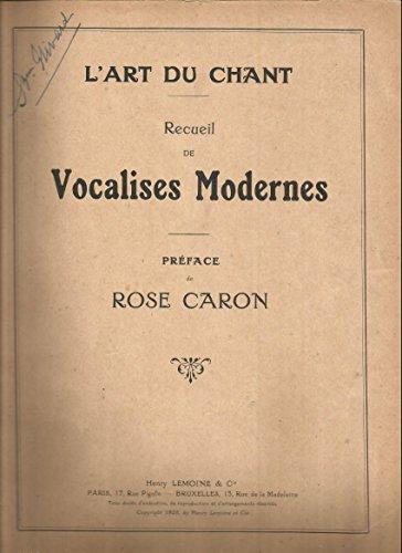 L'art du chant : recueil de vocalises modernes - Prface de Rose Caron