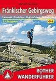 Fränkischer Gebirgsweg: Frankenwald. Fichtelgebirge. Fränkische Schweiz. Hersbrucker Alb. 21 Etappen. Mit GPS-Daten (Rother Wanderführer) - Christof Herrmann