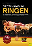 Sportartikel:Die Techniken im RIngen: Das offizielle Buch zur Vorbereitung auf das Ringkampf-Abzeichen RiKa des DRB in den Stufen Bronze, Silber und Gold