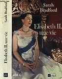 Telecharger Livres Elisabeth II une vie (PDF,EPUB,MOBI) gratuits en Francaise