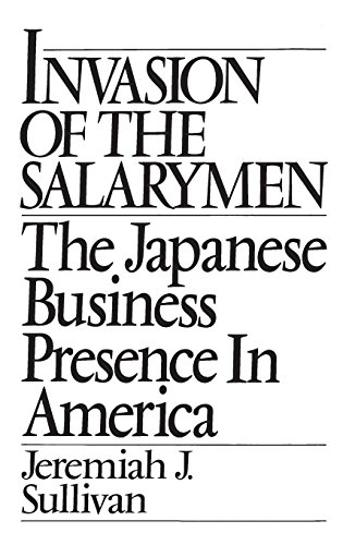 Invasion of the Salarymen: The Japanese Business Presence in America