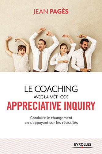 le-coaching-collectif-avec-la-mthode-appreciative-inquiry-conduire-le-changement-en-s-39-appuyant-sur-les-russites