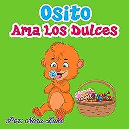 Osito Ama los Dulces (Libros para ninos en español [Childrens ...