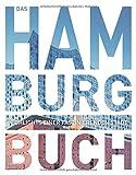 Das Hamburg Buch: Highlights einer faszinierenden Stadt (KUNTH Das ... Buch. Highlights einer faszinierenden Stadt)