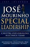 José Mourinho - Special Leadership: Special Leadership
