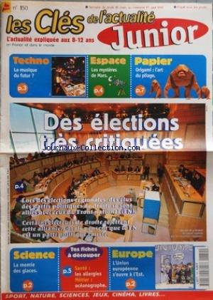 CLES DE L'ACTUALITE JUNIOR (LES) [No 150] du 26/03/1998 - DES ELECTIONS TRES CRITIQUES - SCIENCE - LA MOMIE DES GLACES - EUROPE - L'UNION EUROPEENNE S'OUVRE A L'EST - TECHNO - LA MUSIQUE DU FUTUR - ESPACE - LES MYSTERES DE MARS - PAPIER - ORIGAMI