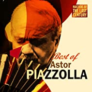 Masters Of The Last Century: Best of Astor Piazzolla