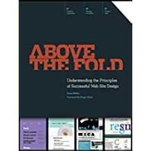 Above the Fold: Understanding the Principles of Successful Web Site Design (English Edition)