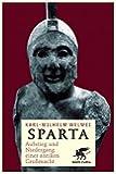 Sparta: Aufstieg und Niedergang einer antiken Großmacht