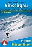 Vinschgau: Mit Passeiertal, Sarntal, Ultental und Fornokessel (Rother Skitourenführer) - Rudolf Weiss, Siegrun Weiss