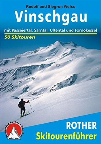 Preisvergleich Produktbild Vinschgau: Mit Passeiertal, Sarntal, Ultental und Fornokessel (Rother Skitourenführer)