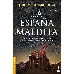 La España maldita: Enclaves templarios, nidos de brujas, entradas al infierno y otras rutas con misterio (Divulgación)
