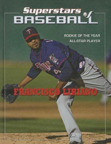 Francisco Liriano (Superstars of Baseball (Mason Crest)) by Tania Rodriguez (2013-01-06) par Tania Rodriguez