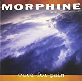 Songtexte von Morphine - Cure for Pain