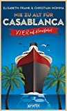 Buchinformationen und Rezensionen zu Nie zu alt für Casablanca: V.I.E.R. auf Kreuzfahrt von Elisabeth Frank;Christian Homma