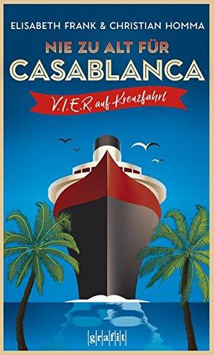 Buchseite und Rezensionen zu 'Nie zu alt für Casablanca' von Elisabeth Frank;Christian Homma